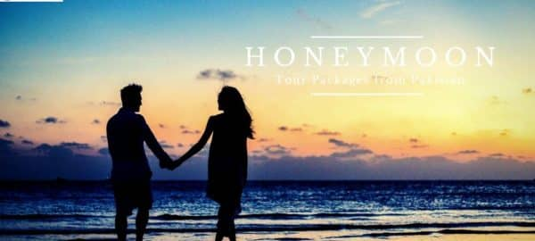 HONEYMOON Tour Packages from Pakistan