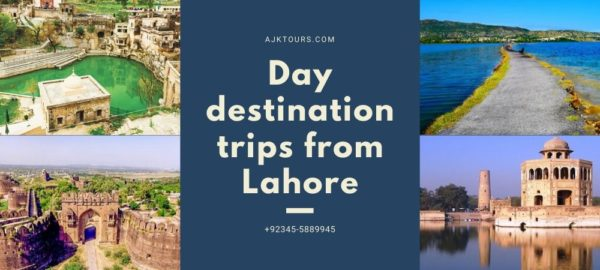 Day destination trips from Lahore