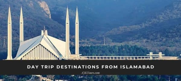 Day trip Destinations from Islamabad
