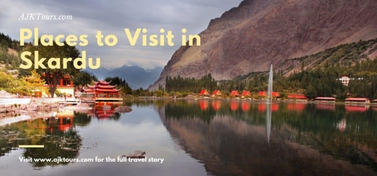 Places to Visit in Skardu