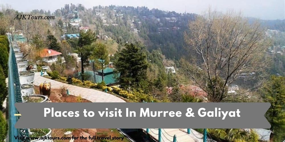 Places to visit In Murree & Galiyat